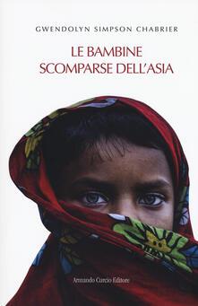 Le bambine scomparse dell'Asia - Gwendolyn Simpson Chabrier - copertina