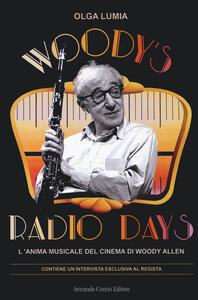 Libro Woody's radio days. L'anima musicale del cinema di Woody Allen Olga Lumia