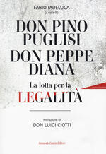 Don Pino Puglisi, don Peppe Diana. La lotta per la legalità