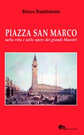 Piazza San Marco nella vita e nelle opere dei grandi maestri