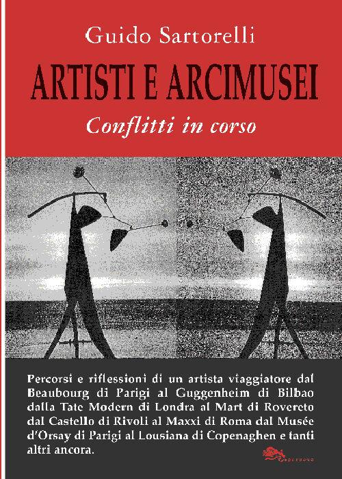 Artisti e arcimusei. Conflitti in corso