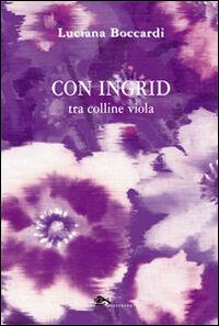 Con Ingrid tra colline viola