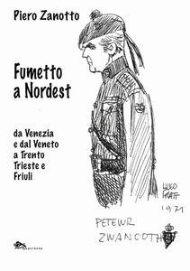 Fumetto a nordest da Venezia e dal Veneto a Trento Trieste e Friuli