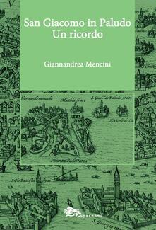 San Giacomo in Paludo. Un ricordo - Giannandrea Mencini - copertina