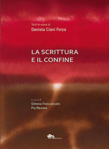La scrittura e il confine. Testi in onore Daniela Ciani Forza.pdf