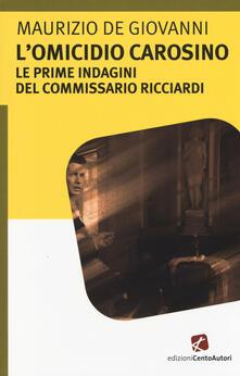 Filippodegasperi.it L' omicidio Carosino. Le prime indagini del commissario Ricciardi Image