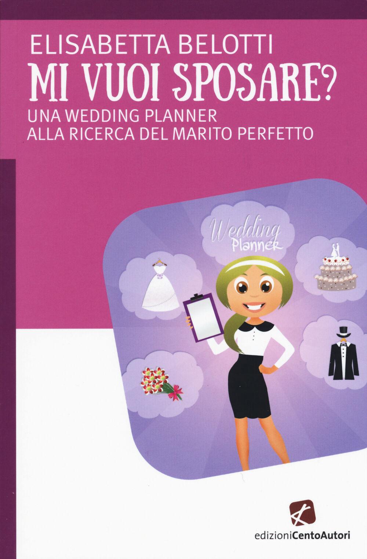 Mi vuoi sposare? Una wedding planer alla ricerca del matrimonio perfetto