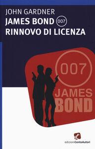 Libro James Bond 007. Rinnovo di licenza John Gardner