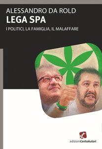 Lega Spa. I politici, La famiglia, il malaffare