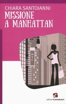 Missione a Manhattan - Chiara Santoianni - copertina