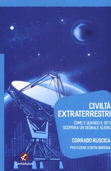Civiltà extraterrestri. Come e quando il SETI scoprirà un segnale alieno - Corrado Ruscica - copertina