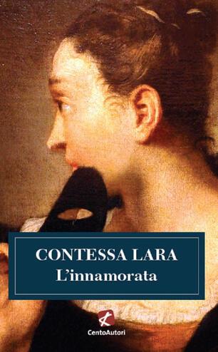 L' innamorata - Contessa Lara - Libro - Cento Autori - I classici | IBS