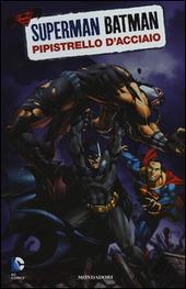 Pipistrello d'acciaio. Superman/Batman. Vol. 8