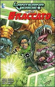 Lanterna verde presenta: Braccato. Vol. 1