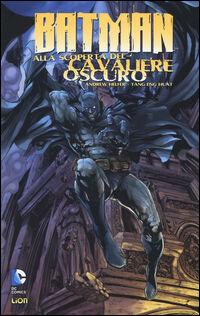 Batman: alla scoperta del cavaliere oscuro. Vol. 1