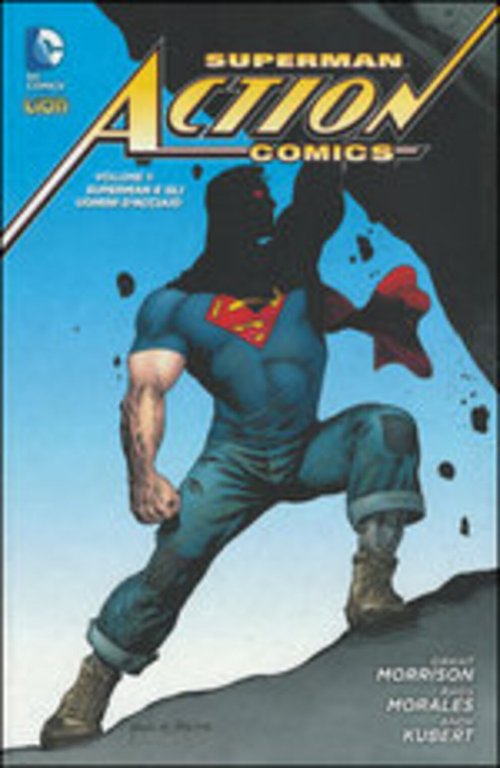 Superman e gli uomini d'acciaio. Superman action comics. Vol. 1