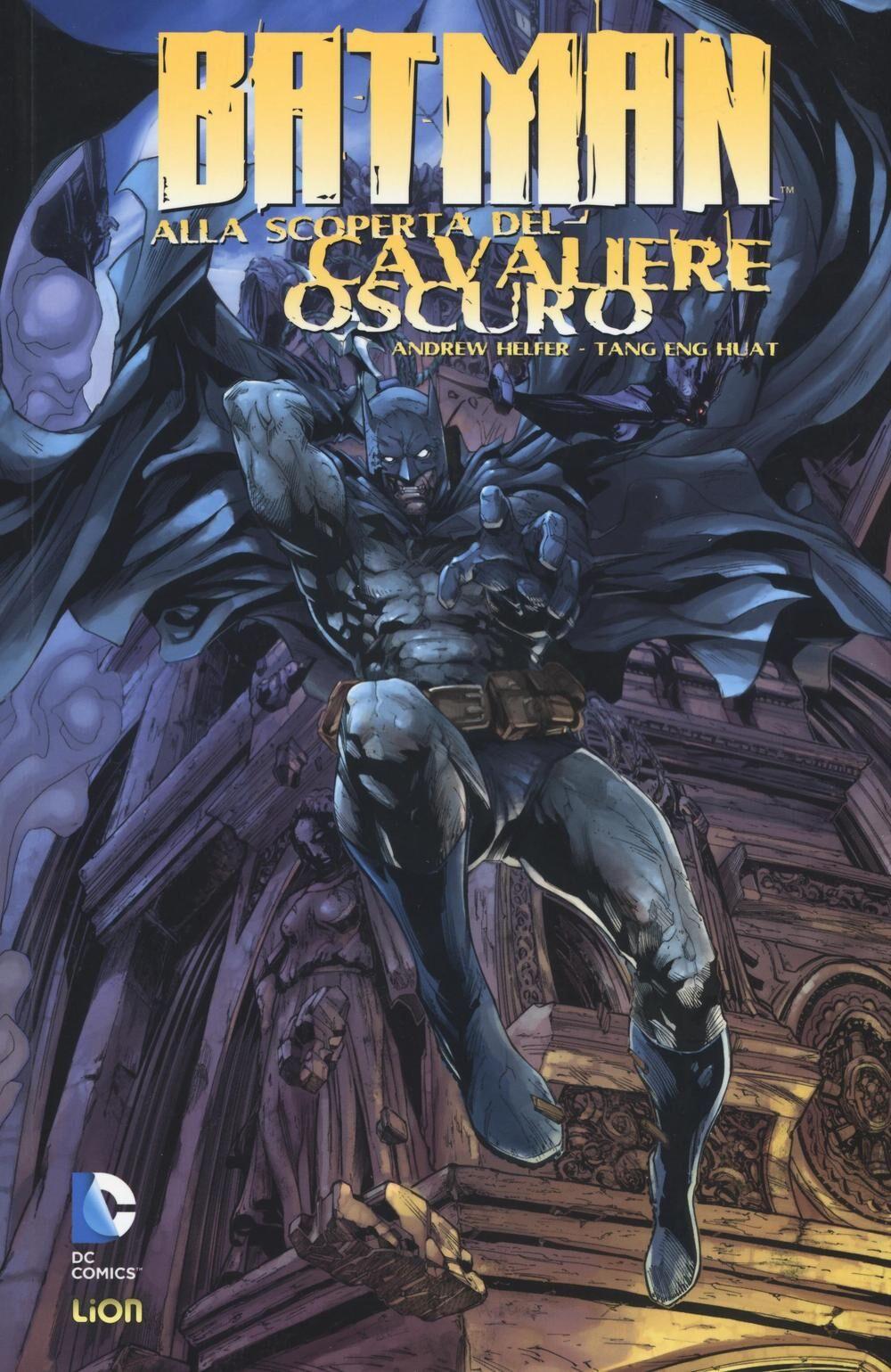 Batman alla scoperta del Cavaliere oscuro. Vol. 1