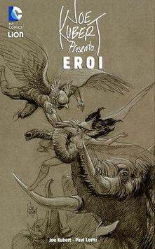 Criticalwinenotav.it Eroi DC. Joe Kubert presenta. Vol. 1 Image