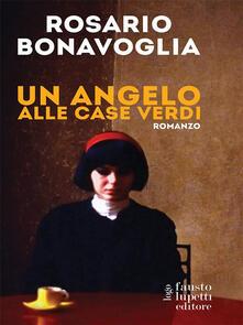 Un angelo alle case verdi - Rosario Bonavoglia - ebook