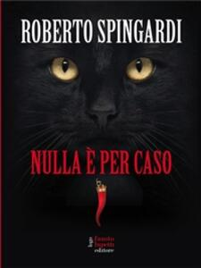 Nulla è per caso - Roberto Spingardi - ebook