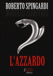 L' azzardo - Roberto Spingardi - copertina