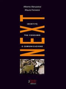 Next. L'identità tra consumo e comunicazione - Alberto Abruzzese,Mauro Ferraresi - ebook