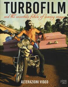 Turbo film. And the uncertain future of moving images - copertina