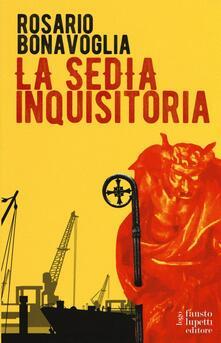 La sedia inquisitoria - Rosario Bonavoglia - copertina
