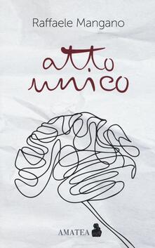 Atto unico - Raffaele Mangano - copertina