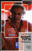 Libro Avanti tutta. Da ingegnere in Ferrari a performance coach Luigi Mazzola