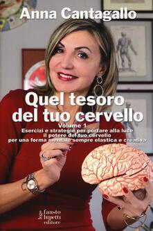 Voluntariadobaleares2014.es Quel tesoro del tuo cervello. Vol. 1: Esercizi e strategie per portare alla luce il potere del tuo cervello per una forma mentale sempre elastica e creativa. Image