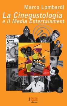 La cinegustologia e il media entertainment - Marco Lombardi - copertina