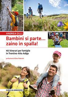 Criticalwinenotav.it Bambini si parte... zaino in spalla! 40 itinerari per le famiglie in Trentino-Alto Adige Image