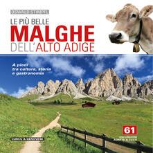 Capturtokyoedition.it Le più belle malghe dell'Alto Adige. 61 escursioni adatte a tutti Image