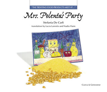 Mrs. Polenta's party. «The Trentino food products meets at...»