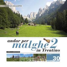 Festivalshakespeare.it Andar per malghe in Trentino. 30 semplici itinerari per grandi e piccoli. Vol. 2 Image