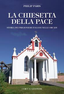 Listadelpopolo.it La chiesetta della pace. Storia dei prigionieri italiani nelle Orcadi Image