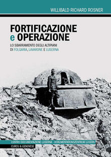 Rallydeicolliscaligeri.it Fortificazione e operazione. Lo sbarramento degli altipiani di Folgaria, Lavarone e Luserna Image