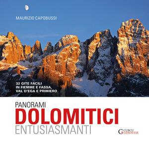 Panorami dolomitici entusiasmanti. 32 gite facili in Fiemme e Fassa, Val d'Ega e Primiero