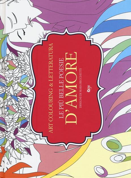 Le Piu Belle Poesie D Amore Art Colouring Letteratura Libro One Art Colouring Letteratura Ibs