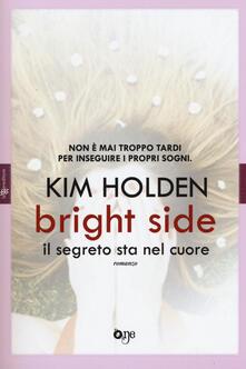 Bright side. Il segreto sta nel cuore - Kim Holden - copertina