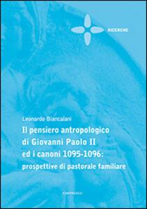 Il pensiero antropologico di Giovanni Paolo II ed i canoni 1095-1096: prospettive di pastorale familiare