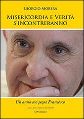 Misericordia e verita si incontreranno. Un anno con papa Francesco