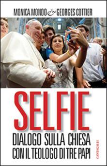 Selfie. Dialogo sulla Chiesa con il teologo di tre papi