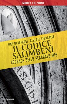 Il codice Salimbeni. Cronaca dello scandalo Mps - Alberto Ferrarese,Pino Mencaroni - ebook
