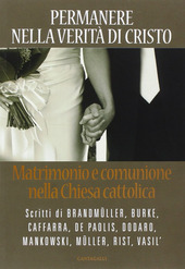 Permanere nella verità di Cristo. Matrimonio e comunione nella Chiesa cattolica