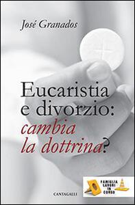 Eucaristia e divorzio: cambia la dottrina?