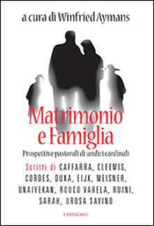 Matrimonio e famiglia. Prospettive pastorali di undici cardinali - copertina