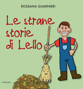 Le strane storie di Lello. Ediz. a colori