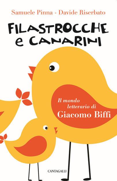 Filastrocche E Canarini Il Mondo Letterario Di Giacomo Biffi Samuele Pinna Davide Riserbato Libro Cantagalli Ibs